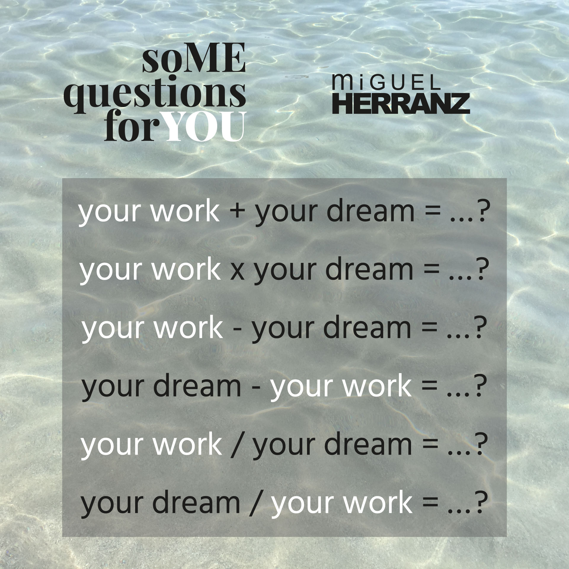dream and work | soMe questions for YOU